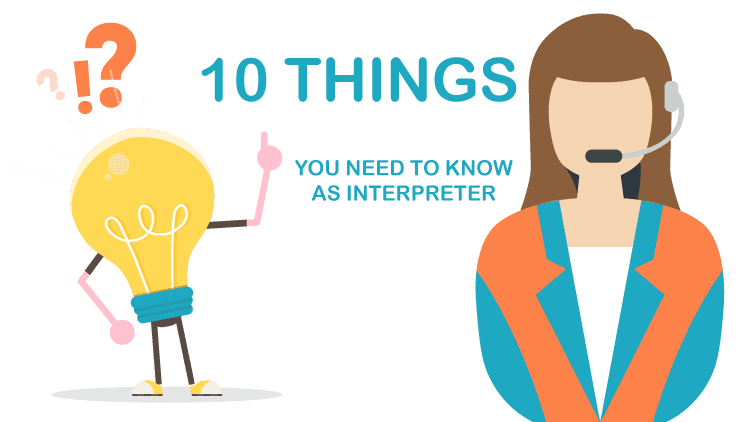 10 Things You Need To Know About Working As An Interpreter