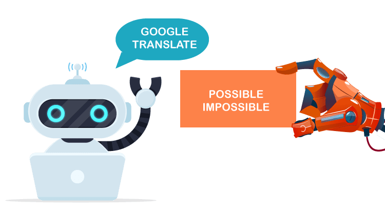 The Possible And The Impossible of Google Translate